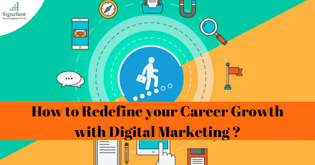 HOW TO REDEFINE YOUR CAREER GROWTH WITH DIGITAL MARKETING